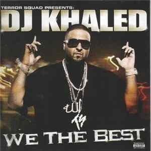 Terror Squad presents: DJ Khaled - We The Best Album Download