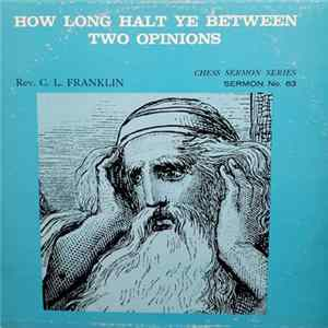 Reverend C.L. Franklin - How Long Halt Ye Between Two Opinions Album Download
