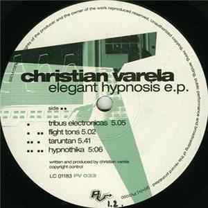 Christian Varela - Elegant Hypnosis E.P. Album Download