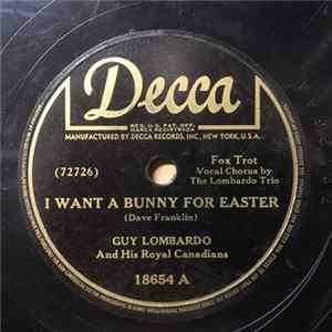 Guy Lombardo And His Royal Canadians - I Want A Bunny For Easter / Easter Sunday On The Prairie Album Download