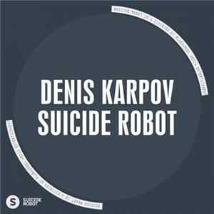 Denis Karpov - Suicide Robot Album Download