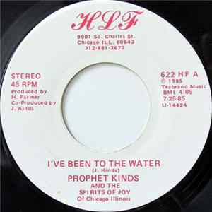Prophet Kinds And The Spirits Of Joy - I've Been To The Water / He Walks With Me On Album Download