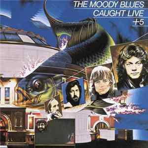 The Moody Blues - Caught Live +5 Album Download