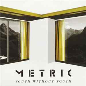 Metric - Youth Without Youth Album Download