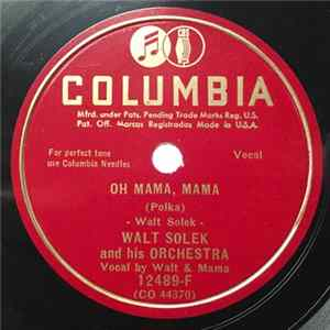 Walt Solek And His Orchestra - Oh Mama, Mama / Happy Hop Polka Album Download