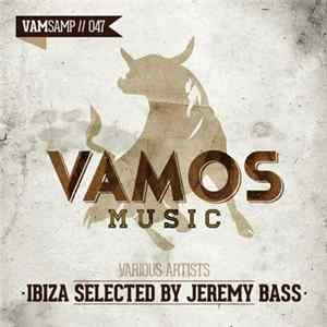 Various - Ibiza Selected By Jeremy Bass Album Download