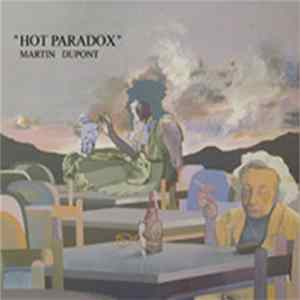 Martin Dupont - Hot Paradox Album Download