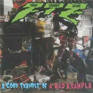 F.T.E. - A Good Example Of A Bad Example Album Download