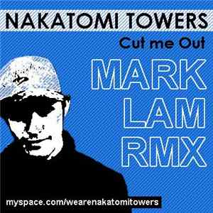 Nakatomi Towers - Cut Me Out (Mark Lam Remix) Album Download