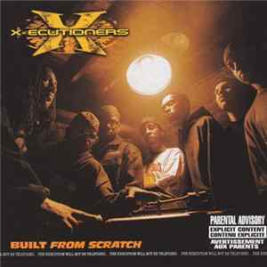 X-ecutioners - Built From Scratch Album Download