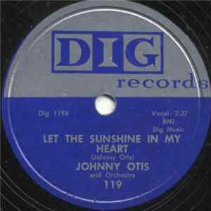 Johnny Otis And Orchestra - Let The Sunshine In My Life / Hey! Hey! Hey! Hey! Album Download