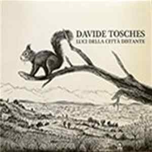 Davide Tosches - Luci Della Città Distante Album Download