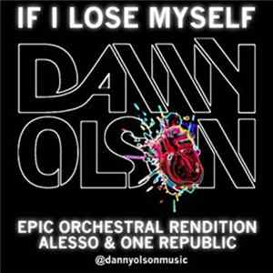 Alesso & One Republic - If I Lose Myself Tonight (Danny Olson Epic Orchestral Rendition) Album Download