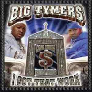 Big Tymers - I Got That Work Album Download