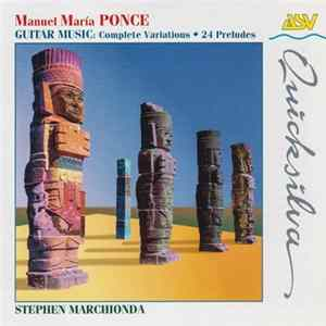 Manuel María Ponce, Stephen Marchionda - Guitar Music: Complete Variations. 24 Preludes. Album Download
