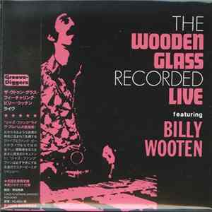 The Wooden Glass Featuring Billy Wooten - The Wooden Glass Recorded Live Album Download