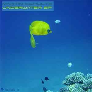 Martin Schulte - Underwater EP Album Download