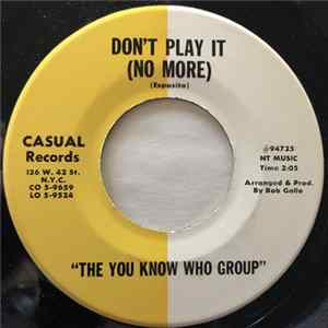 The You Know Who Group - Don´t Play It (No More) / Run (I Wanna Be Free) Album Download