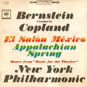 "Bernstein Conducts Copland, New York Philharmonic - El Salón México / Appalachian Spring / Dance From ""Music For The Theatre"" Album Download"