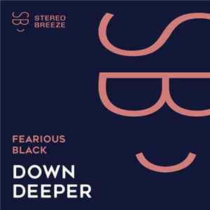Fearious Black - Down Deeper Album Download