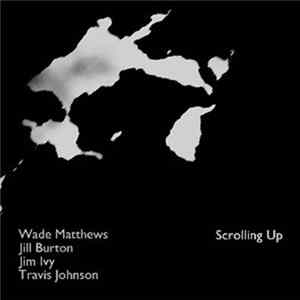 Wade Matthews, Jill Burton, Jim Ivy, Travis Johnson - Scrolling Up Album Download