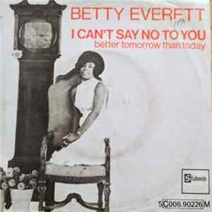 Betty Everett - I Can't Say No To You / Better Tomorrow Than Today Album Download