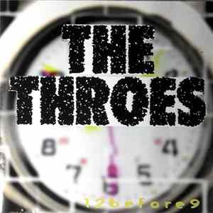 The Throes - 12Before9 Album Download