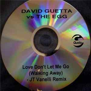 David Guetta Vs The Egg - Love Don't Let Me Go (Walking Away) Album Download