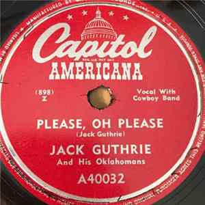 Jack Guthrie And His Oklahomans - Please, Oh Please / Oklahoma's Calling Album Download