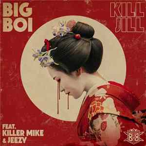 Big Boi Feat. Killer Mike & Jeezy - Kill Jill Album Download