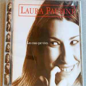 Laura Pausini - Las Cosas Que Vives. Album Download