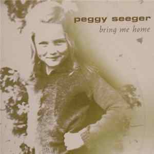 Peggy Seeger - Bring Me Home Album Download