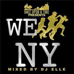 Dj Elle - Once upon a time presents We run NY Album Download
