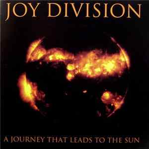 Joy Division - A Journey That Leads To The Sun Album Download