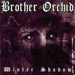 Brother Orchid - Winter Shadow Album Download