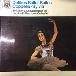 The London Philharmonic Orchestra, Sir Adrian Boult - Delibes - Ballet Suites Album Download