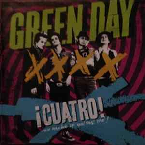 Green Day - ¡Cuatro! The Making Of Uno! Dos! Tré! Album Download