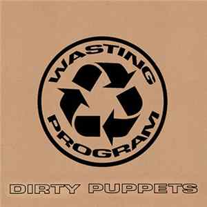 Wasting Program - Dirty Puppets Album Download
