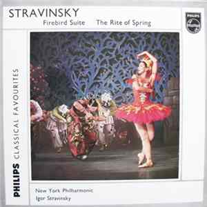 Igor Stravinsky Conducts The New York Philharmonic Orchestra - Firebird Suite / Rite of Spring Album Download