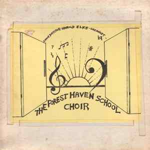 Choir Of Forest Haven School - The Forest Haven School Choir Album Download