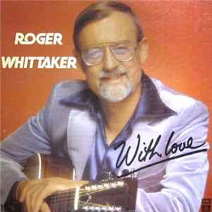 Roger Whittaker - With Love Album Download
