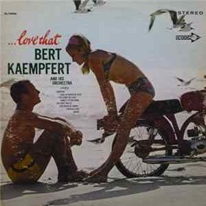Bert Kaempfert And His Orchestra - . . . Love That Album Download