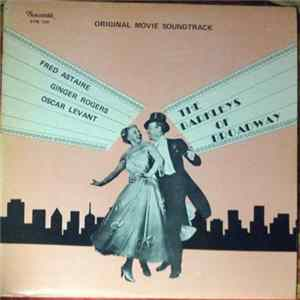 Fred Astaire, Ginger Rogers, Oscar Levant - The Barkleys Of Broadway Album Download