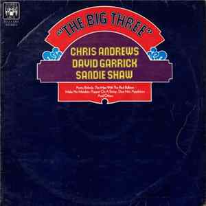 Chris Andrews , David Garrick, Sandie Shaw - The Big Three Album Download
