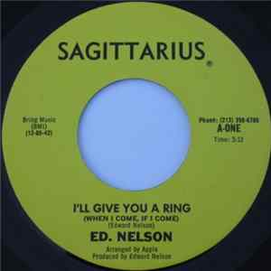 Ed. Nelson - I'll Give You A Ring (When I Come, If I Come) / My Love Needs Your Love (And Everybody Needs Love) Album Download