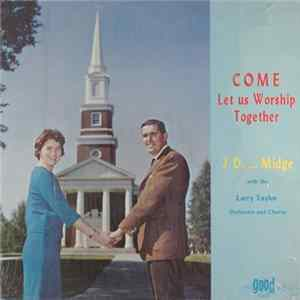 J.D. And Midge - Come Let Us Worship Together Album Download